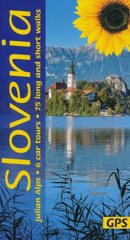 Sunflower Slovenia | wandelgids Slovenië 9781856915267  Sunflower Landscapes  Wandelgidsen Slovenië
