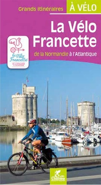 La vélo Francette de la Normandie à l'Atlantique 9782844664303  Chamina   Fietsgidsen, Meerdaagse fietsvakanties Bretagne