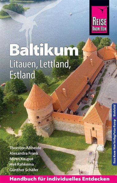 Baltikum (reisgids Estland, Letland, Litauen) 9783831732760  Reise Know-How   Reisgidsen Baltische Staten en Kaliningrad