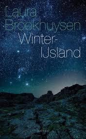 Winter-IJsland | Laura Broekhuysen 9789021402178 Laura Broekhuysen Querido   Reisverhalen IJsland