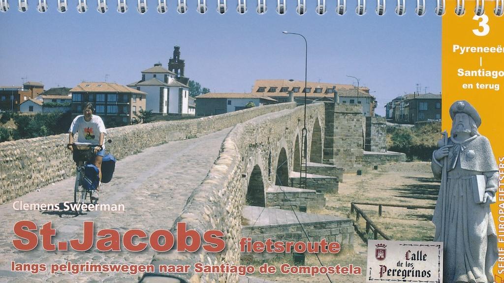 St.Jacobs fietsroute, deel 3 9789064558689 Sweerman Pirola Pirola fietsgidsen  Fietsgidsen, Meerdaagse fietsvakanties Santiago de Compostela