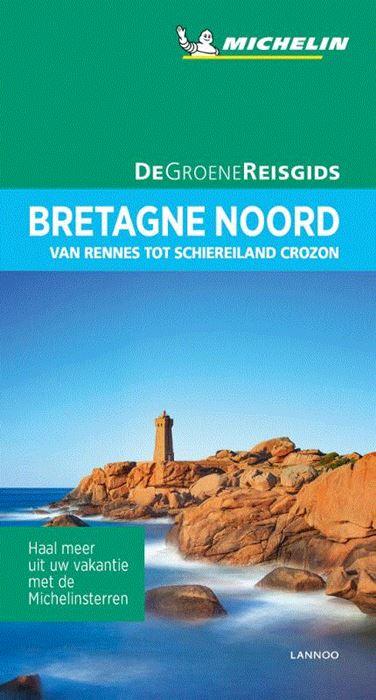 Bretagne Noord | Michelin reisgids 9789401457101  Michelin Michelin Groene gidsen  Reisgidsen Bretagne