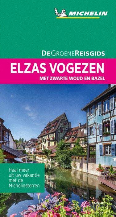 Elzas/ Vogezen (Nederlandstalig) | Michelin reisgids 9789401457125  Michelin Michelin Groene gidsen  Reisgidsen Beieren, Vogezen