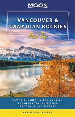 Road Trip Vancouver and the Canadian Rockies | reisgids 9781640491960  Moon Road Trips  Reisgidsen West-Canada, Rockies