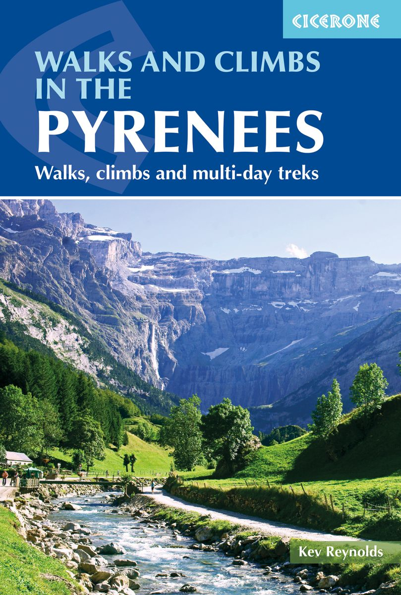 Walks + Climbs in the Pyrenees 9781786310538 Kev Reynolds Cicerone Press   Wandelgidsen Pyreneeën en Baskenland