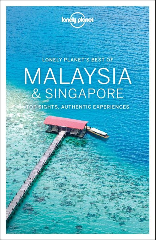 Best of Malaysia & Singapore 9781786574961  Lonely Planet Best of ...  Reisgidsen Maleisië & Singapore