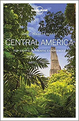 Best of Central America 9781788684705  Lonely Planet Best of ...  Reisgidsen Mexico (en de Maya-regio)