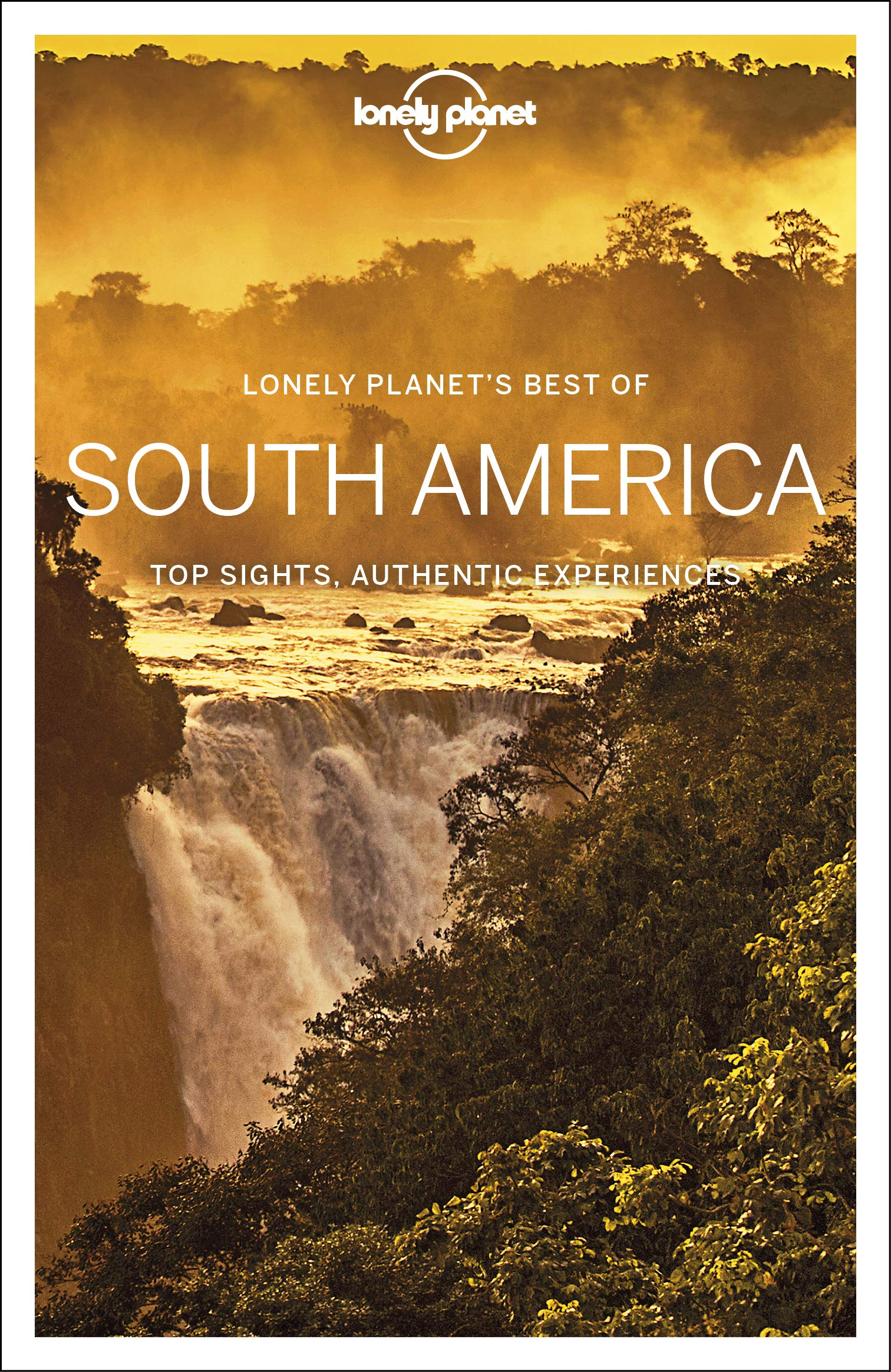 Best of South America 9781788684729  Lonely Planet Best of ...  Reisgidsen Zuid-Amerika (en Antarctica)
