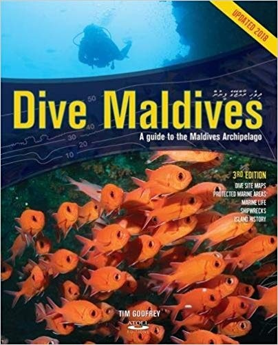 Dive Maldives: A Guide to the Maldives Archipelago 9781876410223  Atoll Editions   Duik sportgidsen Malediven