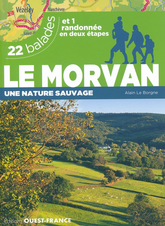 Morvan | wandelgids 9782737379819  Ouest France   Wandelgidsen Morvan