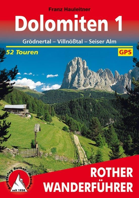 Dolomiten 1 | Rother Wanderführer (wandelgids) 9783763342488  Bergverlag Rother RWG  Wandelgidsen Zuid-Tirol, Dolomieten