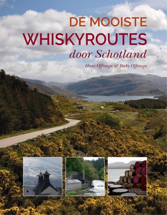 De Mooiste Whiskyroutes door Schotland 9789059569546 Hans & Becky Offringa Fontaine   Cadeau-artikelen, Culinaire reisgidsen, Wijnreisgidsen Schotland