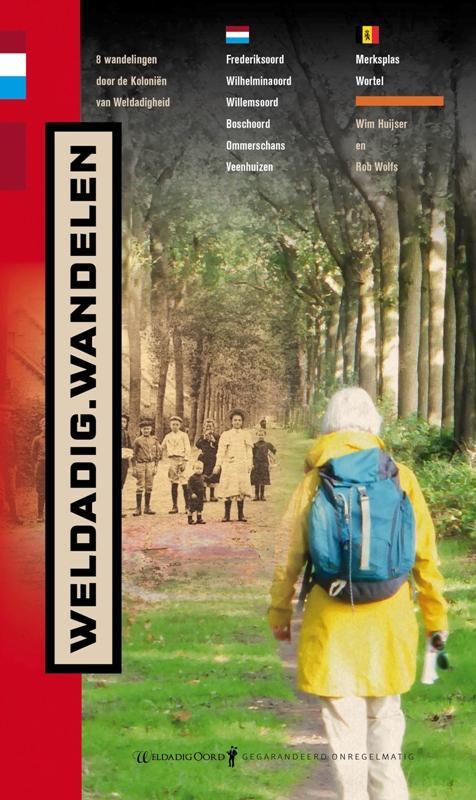 Weldadig Wandelen | wandelgids 9789078641759 Wim Huijser en Rob Wolfs Gegarandeerd Onregelmatig   Wandelgidsen Benelux, Nederland