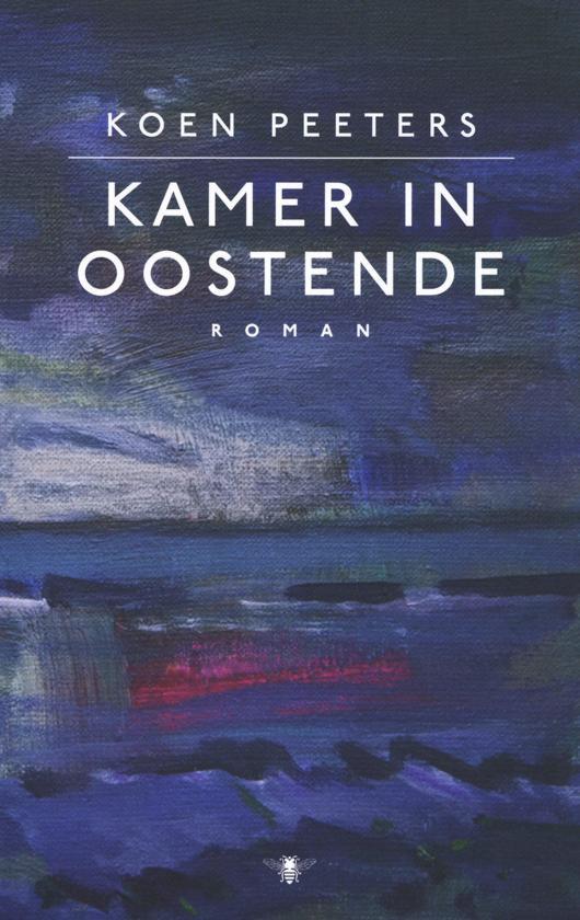 Kamer in Oostende 9789403160504 Koen Peeters De Bezige Bij   Reisverhalen Gent, Brugge & westelijk Vlaanderen
