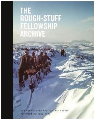 The Rough-Stuff Fellowship Archive 9780995488656  Isola Press   Fietsgidsen, Historische reisgidsen Wereld als geheel