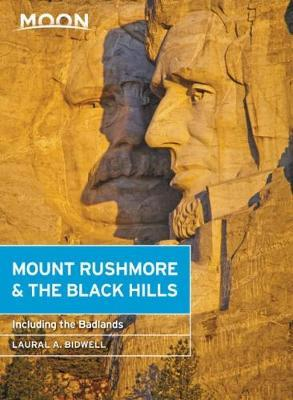 Moon Handbook Mount Rushmore & the Black Hills (South Dakota) | reisgids 9781640493636  Moon   Reisgidsen Grote Meren, Chicago, Centrale VS –Noord