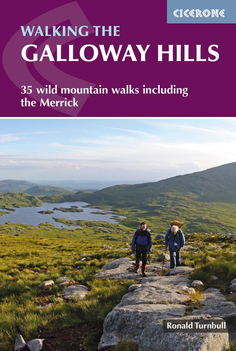 Walking the Galloway Hills 9781786310101  Cicerone Press   Wandelgidsen Zuid-Schotland