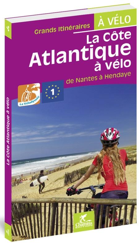 La Côte Atlantique à vélo (fietsgids velodyssee) 9782844664600  Chamina Guides à Vélo  Fietsgidsen, Meerdaagse fietsvakanties Zuidwest-Frankrijk