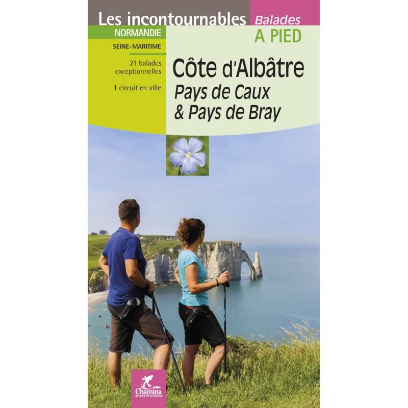 Côte-d'Albâtre | wandelgids 9782844664754  Chamina Les Incontournables  Wandelgidsen Normandië