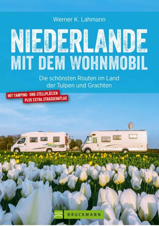 Niederlande mit dem Wohnmobil 9783734315015  Bruckmann   Op reis met je camper, Reisgidsen Nederland