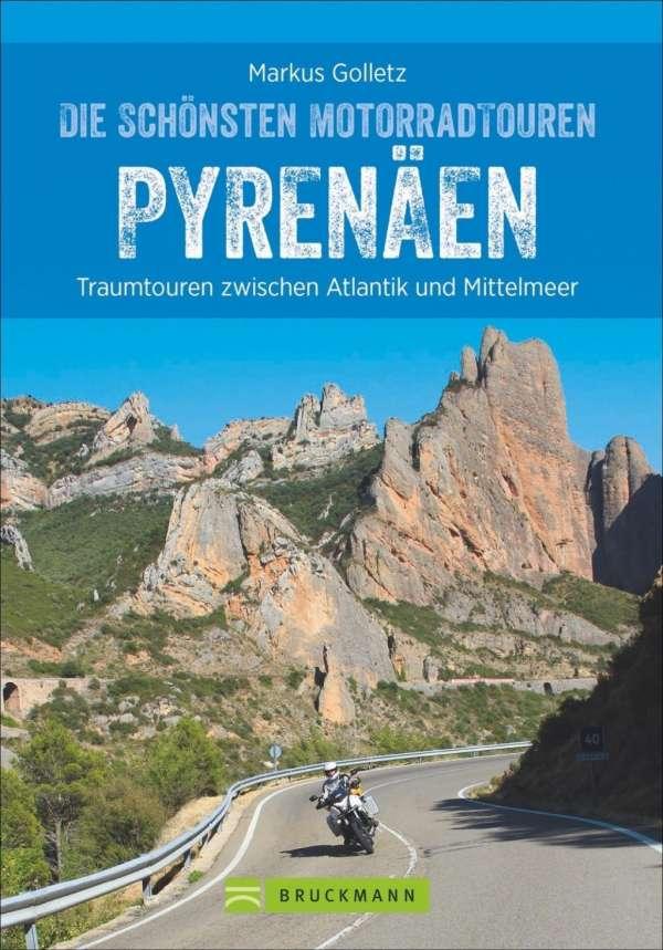 Die schönsten Motorradtouren in den Pyrenäen 9783734315756  Bruckmann Motorrad Reisen  Motorsport, Reisgidsen Pyreneeën en Baskenland