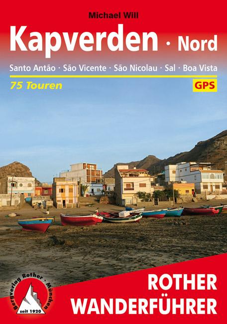 Rother wandelgids Kapverden - Nord | Rother Wanderführer 9783763345571  Bergverlag Rother RWG  Wandelgidsen Kaapverdische Eilanden