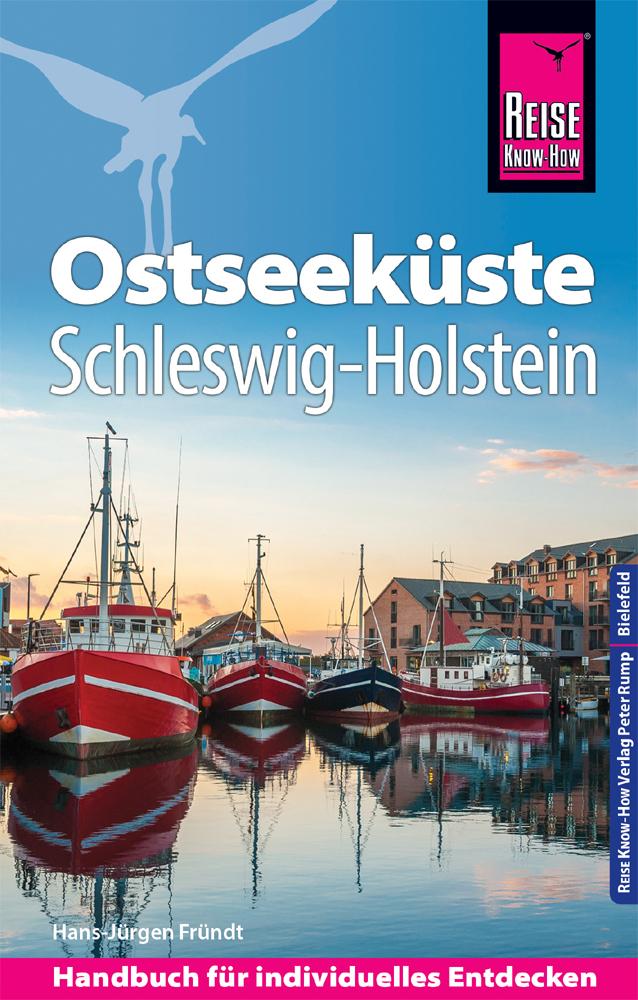 Ostseeküste/Schleswig Holstein 9783831732982  Reise Know-How   Reisgidsen Sleeswijk-Holstein