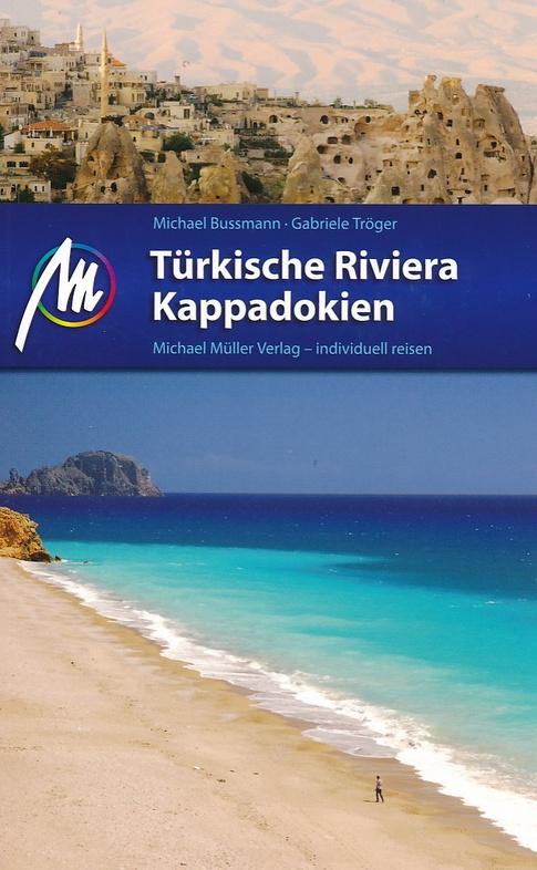 Türkische Riviera/ Kappadokien | reisgids Cappadocië en Turkse Riviera 9783899539745  Michael Müller Verlag   Reisgidsen Turkse Riviera, overig Turkije