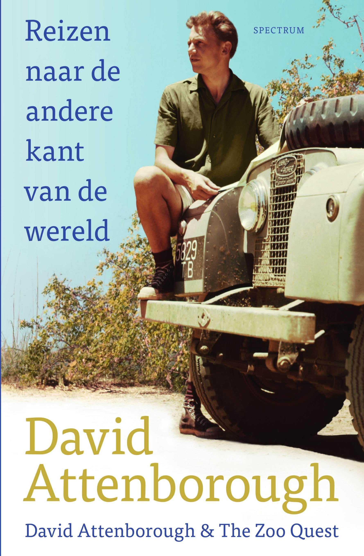 Reizen naar de andere kant van de wereld | David Attenborough 9789000366057 David Attenborough Spectrum   Natuurgidsen, Reisverhalen Wereld als geheel