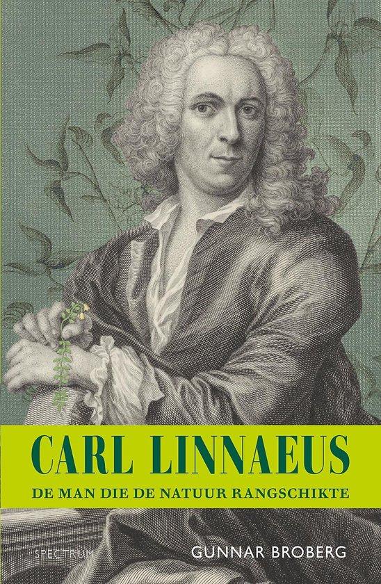 Carl Linnaeus | Gunnar Broberg 9789000367566 Gunnar Broberg Spectrum   Historische reisgidsen, Natuurgidsen Wereld als geheel