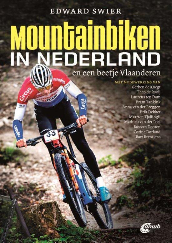 Mountainbiken in Nederland 9789018045890 Edward Swier ANWB ANWB - fietsen  Cadeau-artikelen, Fietsgidsen Nederland