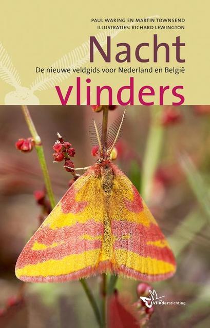 Nachtvlinders, De nieuwe veldgids voor Nederland en België 9789021569406 Waring, Townsend Kosmos Kosmos  Natuurgidsen Benelux