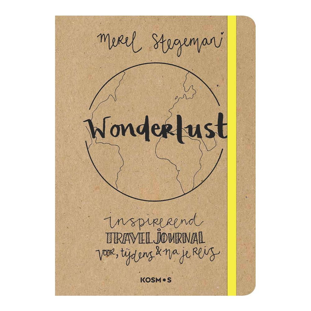 Wonderlust - Travel Journal 9789021572468 Merel Stegeman Kosmos Reisdagboeken  Reisverhalen Wereld als geheel