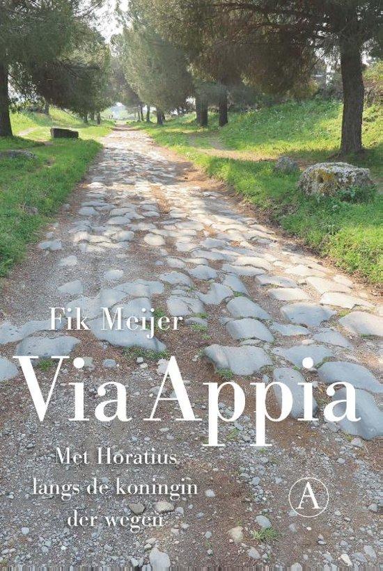 Via Appia | Fik Meijer 9789025308285 Fik Meijer Athenaeum   Historische reisgidsen, Landeninformatie Rome, Lazio