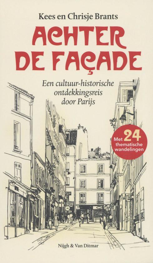 Achter de façade 9789038806891 Brants, Kees Nijgh & Van Ditmar   Reisgidsen Parijs, Île-de-France