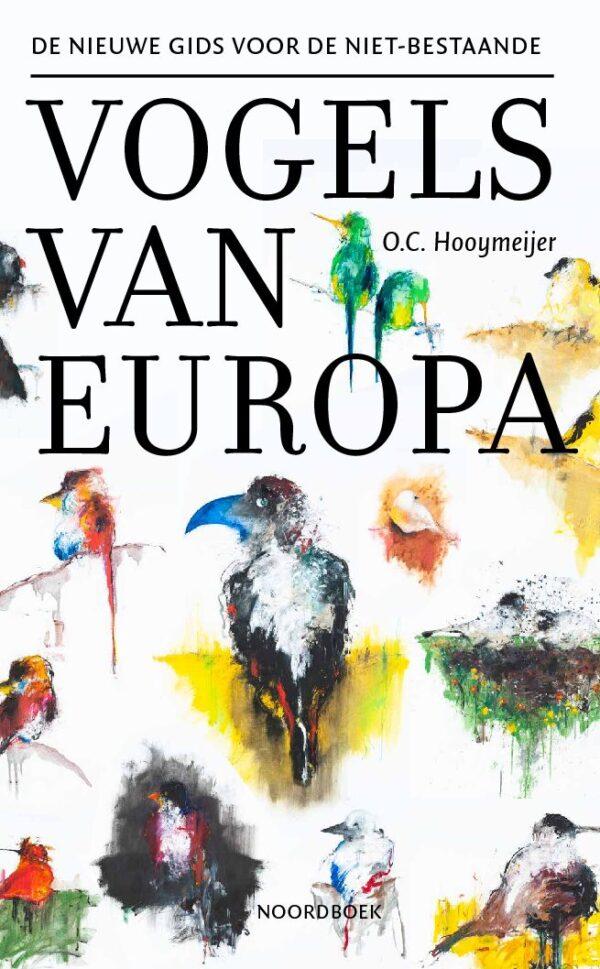 De Nieuwe Gids voor de niet-bestaande vogels van Europa 9789056154967 O.C. Hooymeijer Bornmeer   Natuurgidsen, Vogelboeken Europa