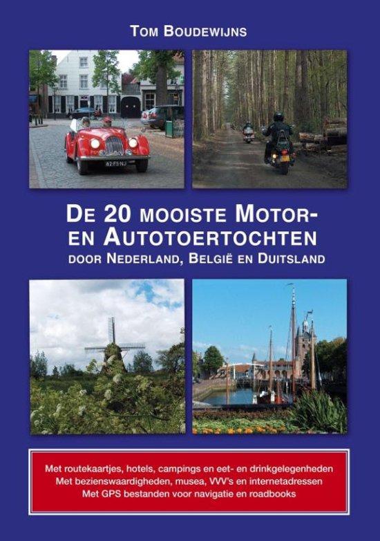 De 20 mooiste motor- en autotoertochten 9789059611788 Boudewijns De Alk   Motorsport, Reisgidsen Nederland