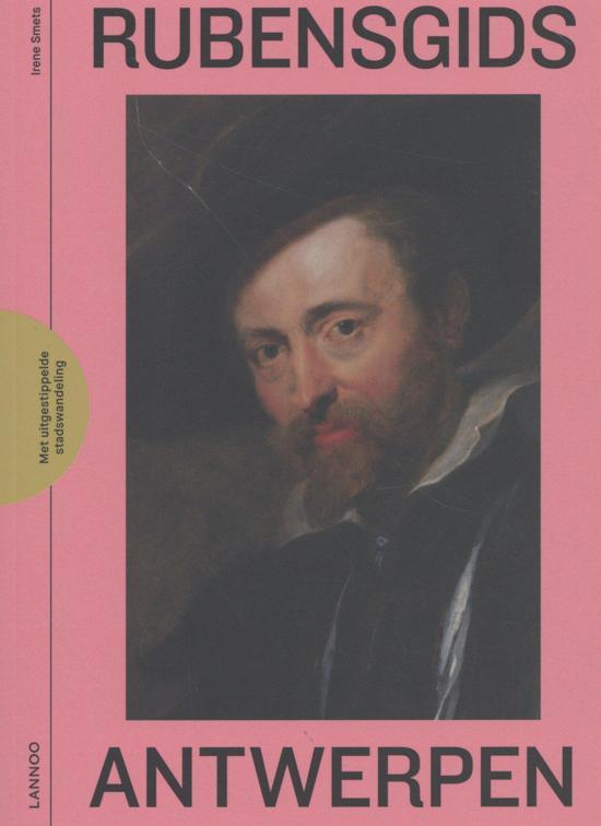 Rubensgids Antwerpen 9789401452045  Lannoo   Historische reisgidsen, Reisgidsen Antwerpen