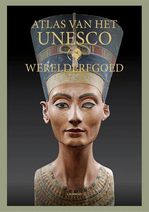 Atlas van het Unesco Werelderfgoed 9789401461962  Lannoo   Landeninformatie Wereld als geheel