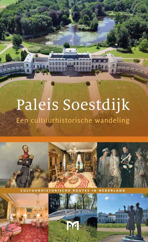Paleis Soestdijk 9789461480514 Janneke van Dijk Matrijs   Wandelgidsen Utrecht