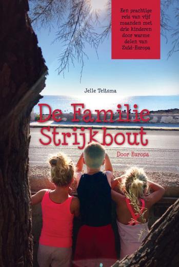 De familie Strijkbout door Europa | Jelle Teitsma 9789463892780 Jelle Teitsma Boekscout   Reisverhalen, Reizen met kinderen Europa