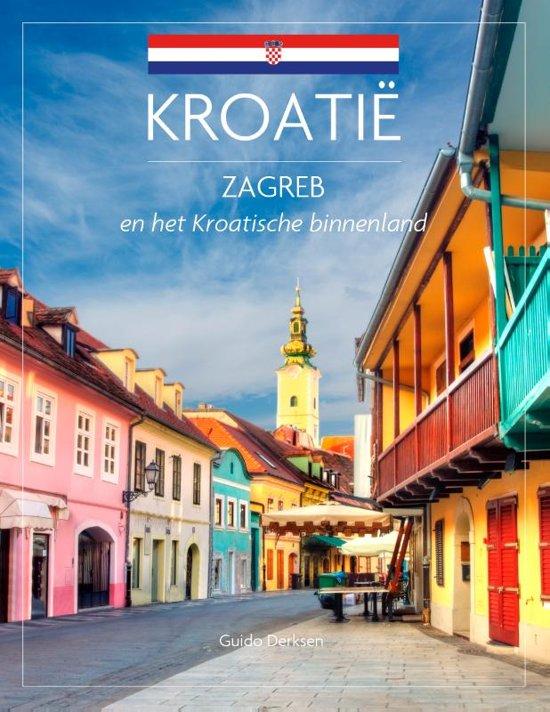 Kroatië: Zagreb en het Kroatische binnenland | reisgids 9789492920645 Guide Derksen Edicola   Reisgidsen Kroatië