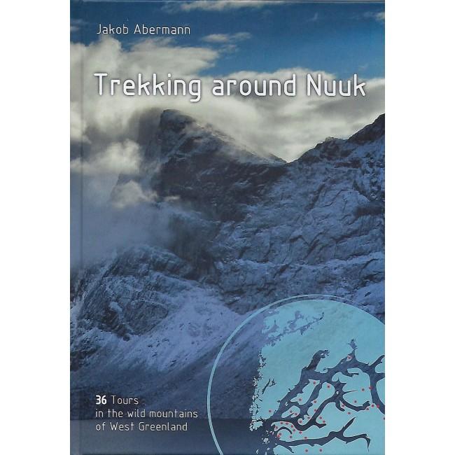 Trekking around Nuuk 9999458494084  Jakob Abermann   Wandelgidsen Groenland
