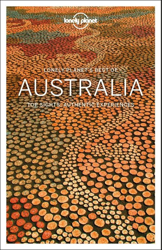 Best of Australia | Lonely Planet 9781787013933  Lonely Planet Best of ...  Reisgidsen Australië
