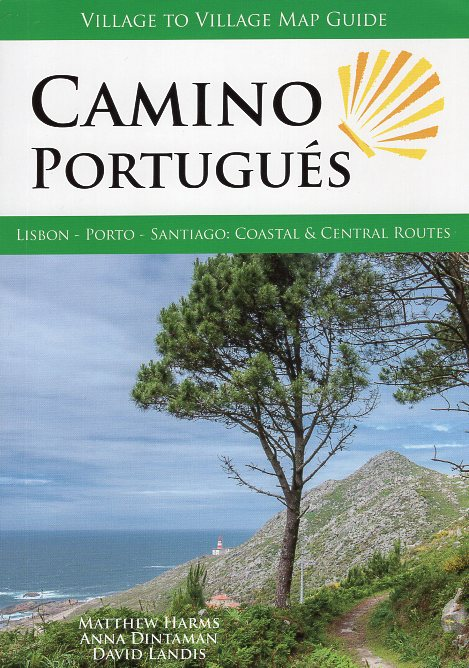 Camino Portugues | wandelgids 9781947474093  Village To Village Press   Santiago de Compostela, Wandelgidsen Noord en Midden-Portugal, Lissabon
