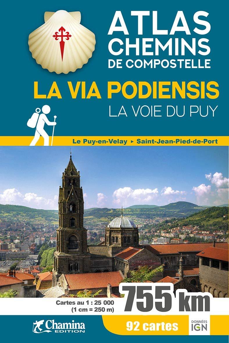 Via podiensis - la voie du Puy atlas chemin Compostelle 9782844665096  Chamina   Santiago de Compostela, Wandelgidsen Frankrijk