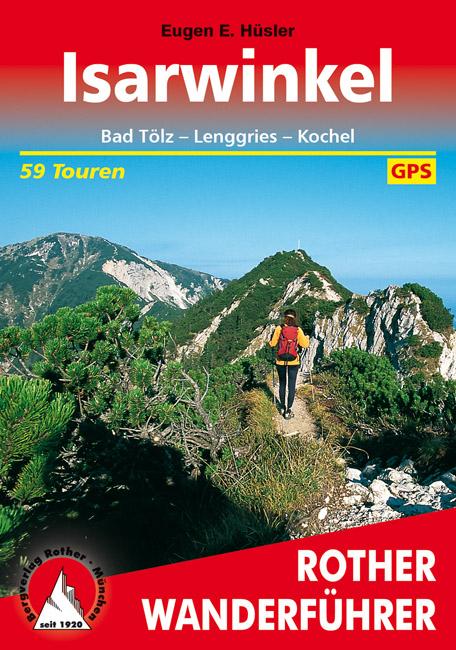 Isarwinkel | Rother Wanderführer (wandelgids) 9783763340064  Bergverlag Rother RWG  Wandelgidsen Beierse Alpen