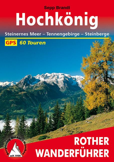 Rother wandelgids Hochkönig | Rother Wanderführer 9783763340156  Bergverlag Rother RWG  Wandelgidsen Salzburg, Karinthië, Tauern, Stiermarken