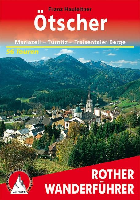 wandelgids Ötscher Rother Wanderführer 9783763340262  Bergverlag Rother RWG  Wandelgidsen Oberösterreich, Niederösterreich, Burgenland