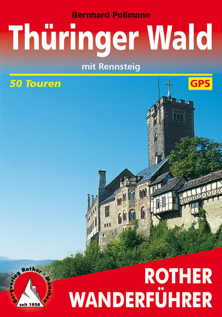 Rother wandelgids Thüringer Wald mit Rennsteig | Rother Wanderführer 9783763340477 Bernhard Pollmann Bergverlag Rother RWG  Meerdaagse wandelroutes, Wandelgidsen Thüringen, Weimar, Rennsteig